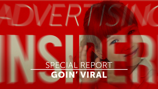 Advertising Insider! Goin' Viral
