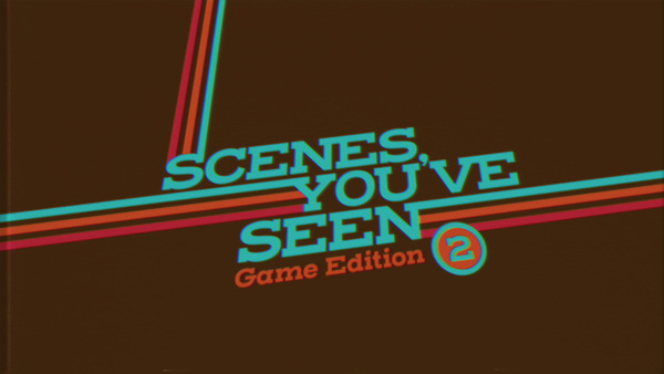Scenes You've Seen: Game Edition 2