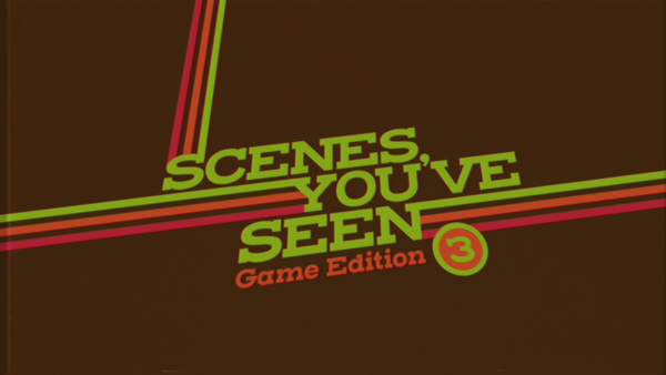 Scenes You've Seen: Game Edition 3