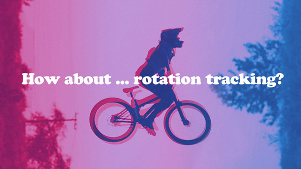 How about … rotation tracking?